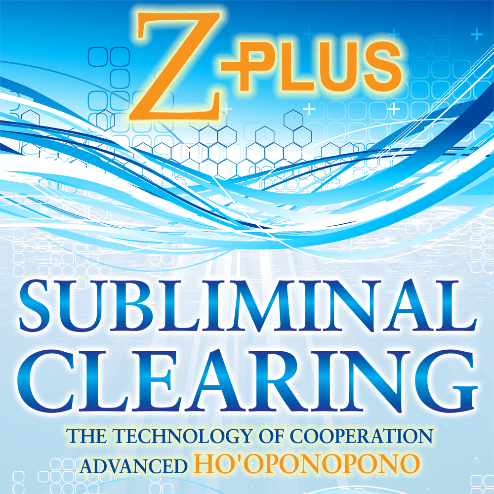 Subliminal Clearing: Z+ Advanced Ho'oponopono