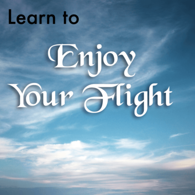 Learn to Enjoy Your Flight